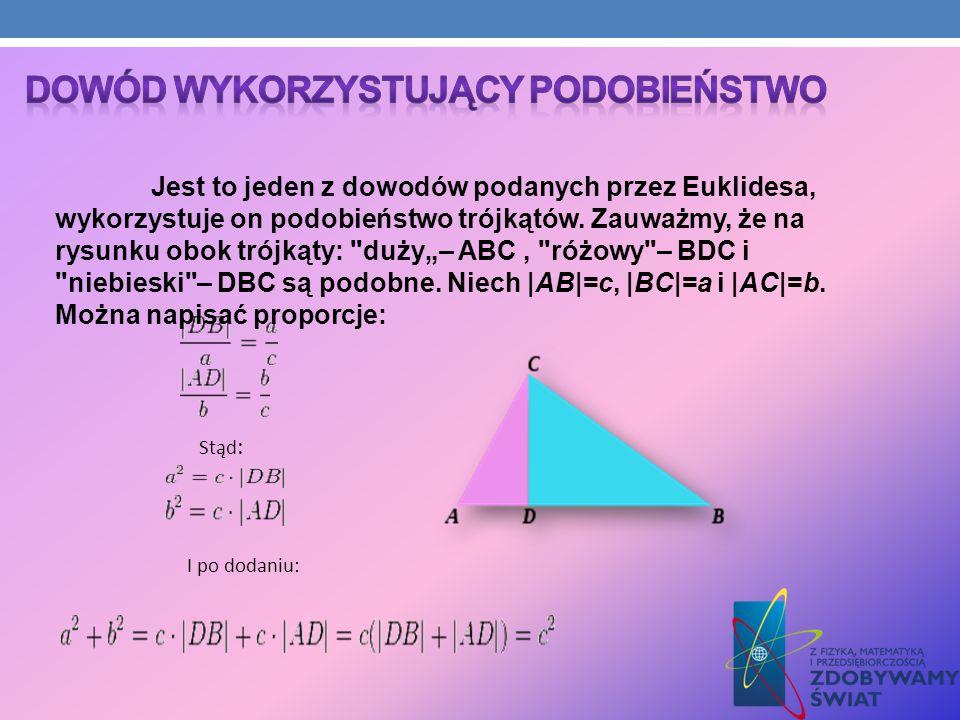 Jest to jeden z dowodów podanych przez Euklidesa, wykorzystuje on podobieństwo trójkątów. Zauważmy, że na rysunku obok trójkąty: