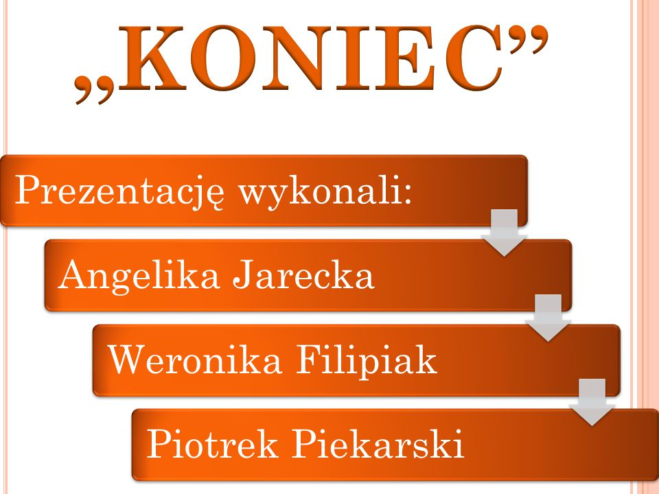 Prezentację wykonali:Angelika JareckaWeronika FilipiakPiotrek Piekarski