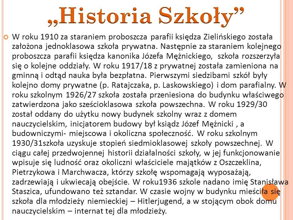 W roku 1910 za staraniem proboszcza parafii księdza Zielińskiego została założona jednoklasowa szkoła prywatna.