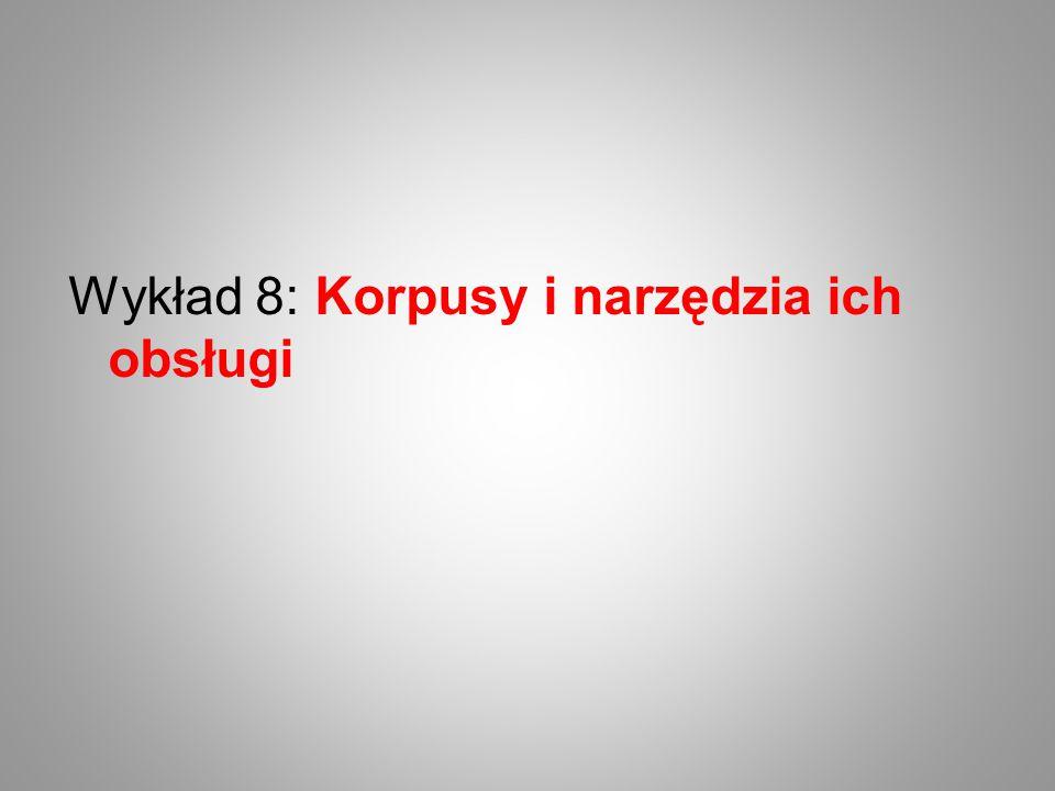 Adam Przepiórkowski Korpus IPI PAN - wersja wstępna INSTYTUT PODSTAW INFORMATYKI PAN Warszawa 2004 Korpus IPI PAN –24