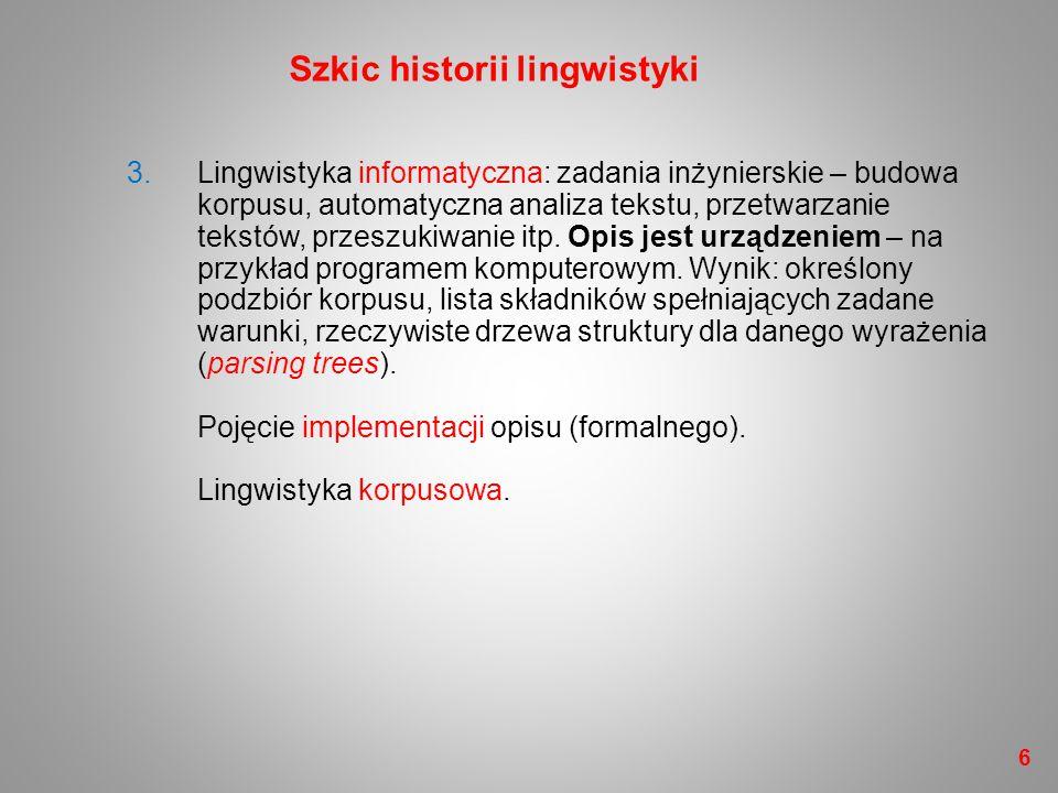 3.Lingwistyka informatyczna: zadania inżynierskie – budowa korpusu, automatyczna analiza tekstu, przetwarzanie tekstów, przeszukiwanie itp. Opis jest