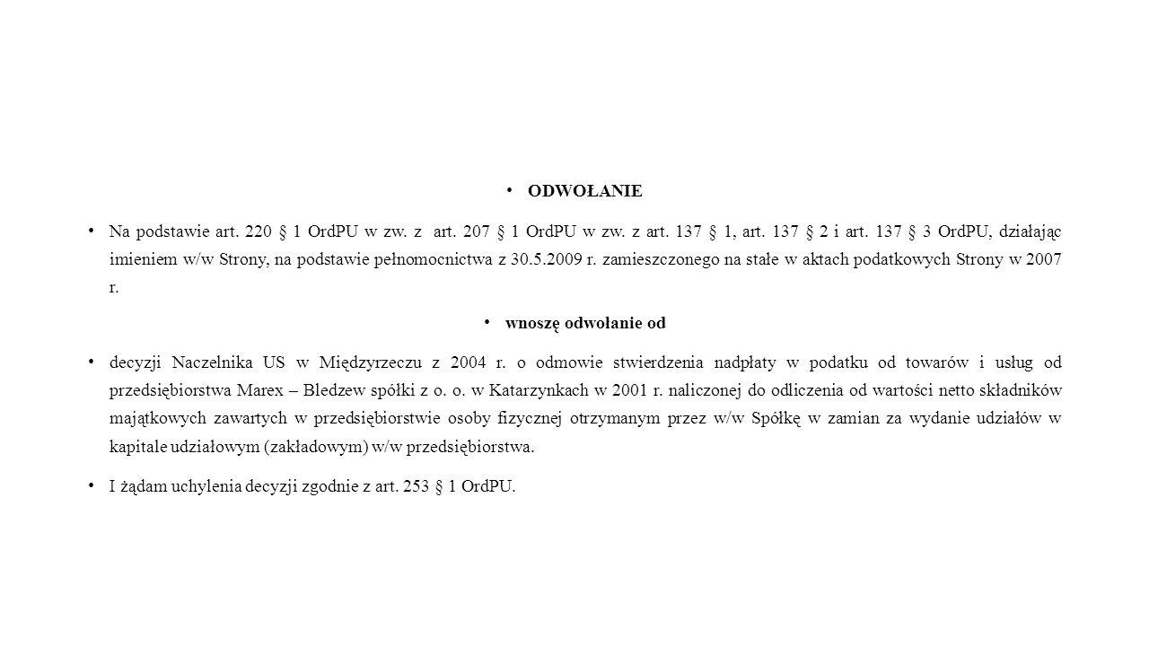 ODWOŁANIE Na podstawie art. 220 § 1 OrdPU w zw. z art. 207 § 1 OrdPU w zw. z art. 137 § 1, art. 137 § 2 i art. 137 § 3 OrdPU, działając imieniem w/w S