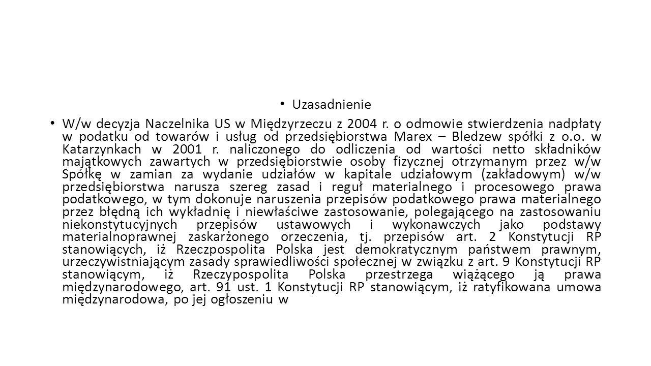 Uzasadnienie W/w decyzja Naczelnika US w Międzyrzeczu z 2004 r. o odmowie stwierdzenia nadpłaty w podatku od towarów i usług od przedsiębiorstwa Marex