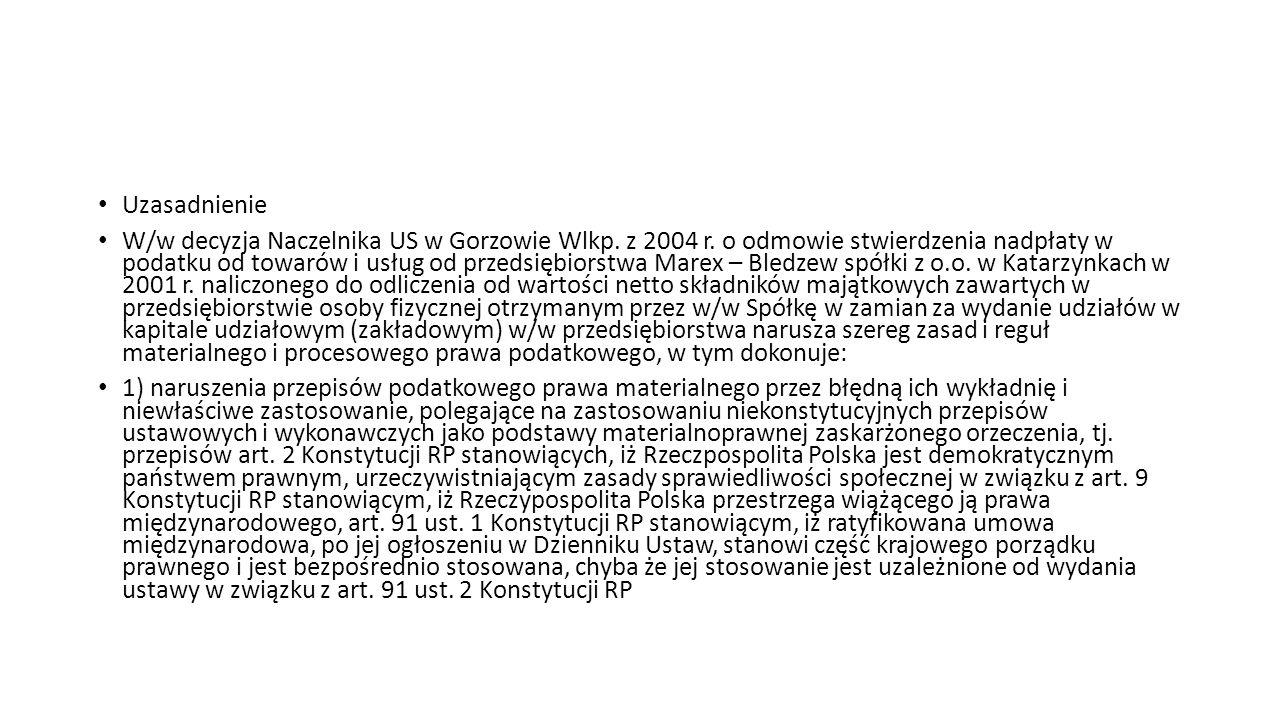 Uzasadnienie W/w decyzja Naczelnika US w Gorzowie Wlkp. z 2004 r. o odmowie stwierdzenia nadpłaty w podatku od towarów i usług od przedsiębiorstwa Mar