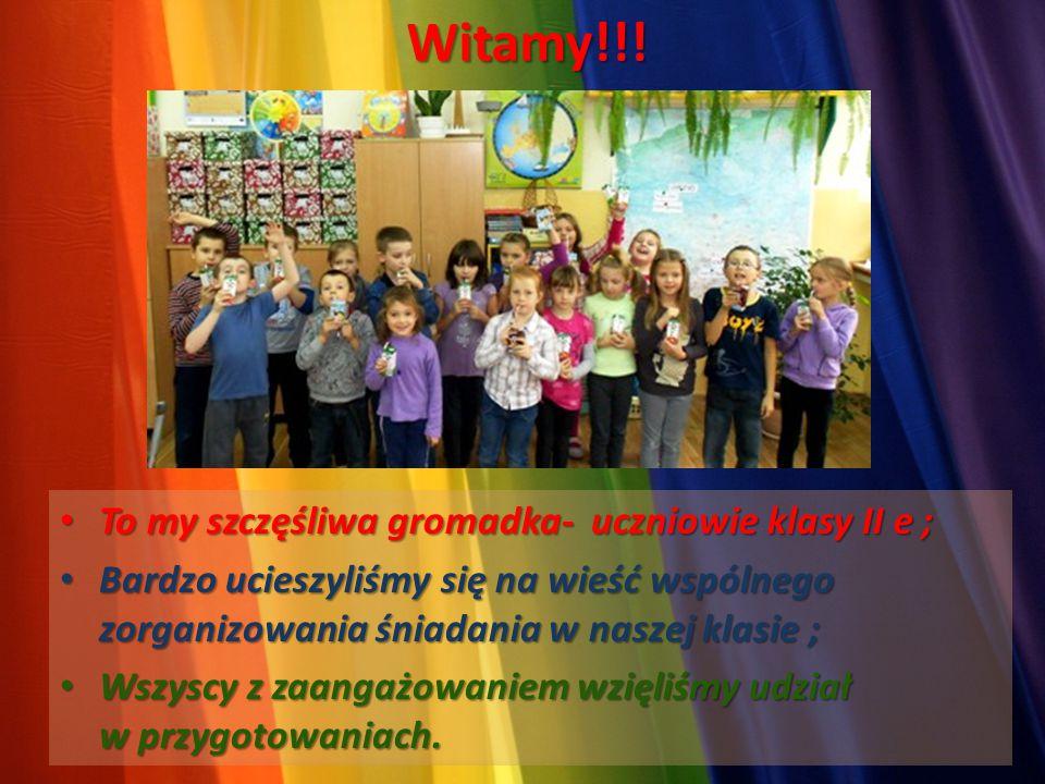Witamy!!! To my szczęśliwa gromadka- uczniowie klasy II e ; To my szczęśliwa gromadka- uczniowie klasy II e ; Bardzo ucieszyliśmy się na wieść wspólne