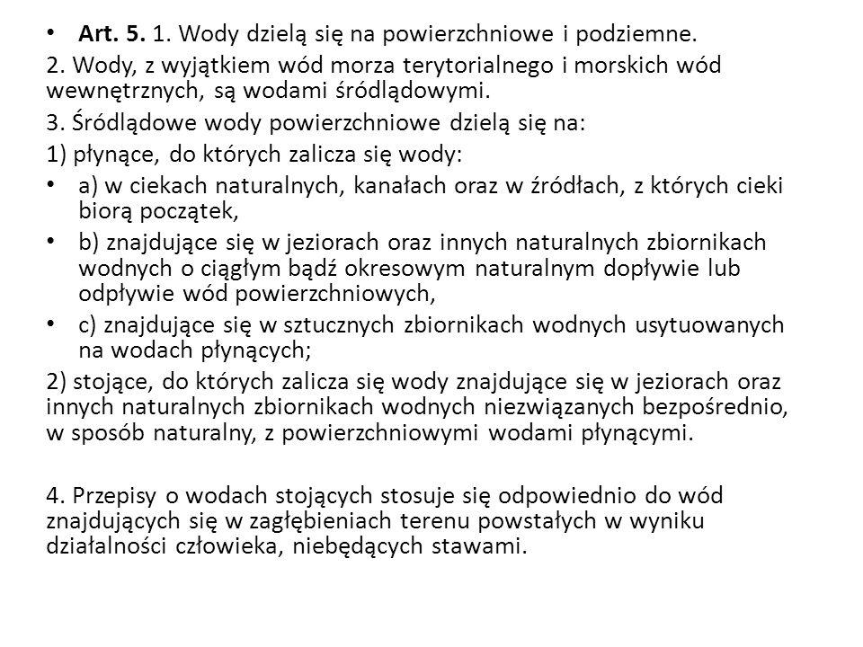 Art. 5. 1. Wody dzielą się na powierzchniowe i podziemne.