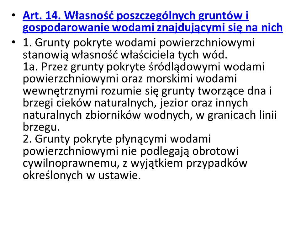 Art. 14. Własność poszczególnych gruntów i gospodarowanie wodami znajdującymi się na nich Art.
