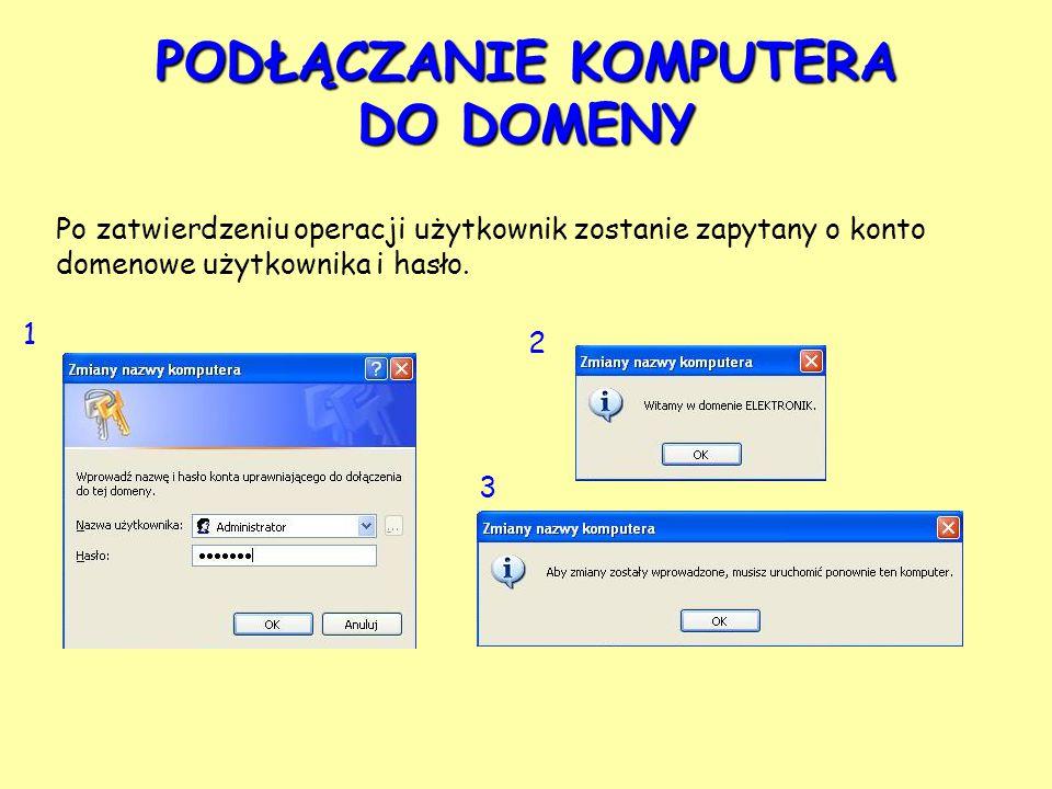 Po zatwierdzeniu operacji użytkownik zostanie zapytany o konto domenowe użytkownika i hasło.