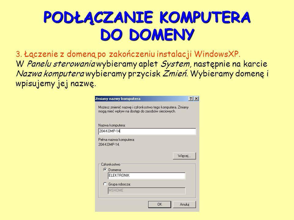 3. Łączenie z domeną po zakończeniu instalacji WindowsXP.