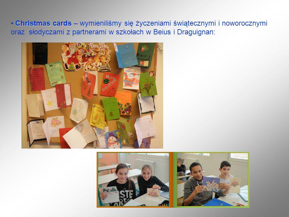 Christmas cards Christmas cards – wymieniliśmy się życzeniami świątecznymi i noworocznymi oraz słodyczami z partnerami w szkołach w Beius i Draguignan