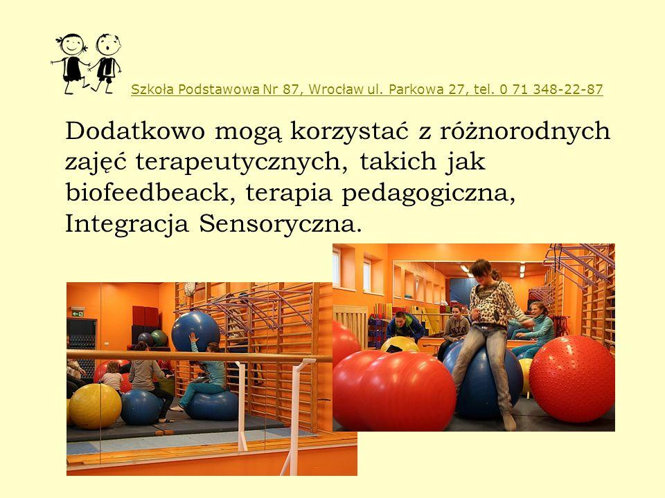 Szkoła Podstawowa Nr 87, Wrocław ul. Parkowa 27, tel. 0 71 348-22-87 Dodatkowo mogą korzystać z różnorodnych zajęć terapeutycznych, takich jak biofeed