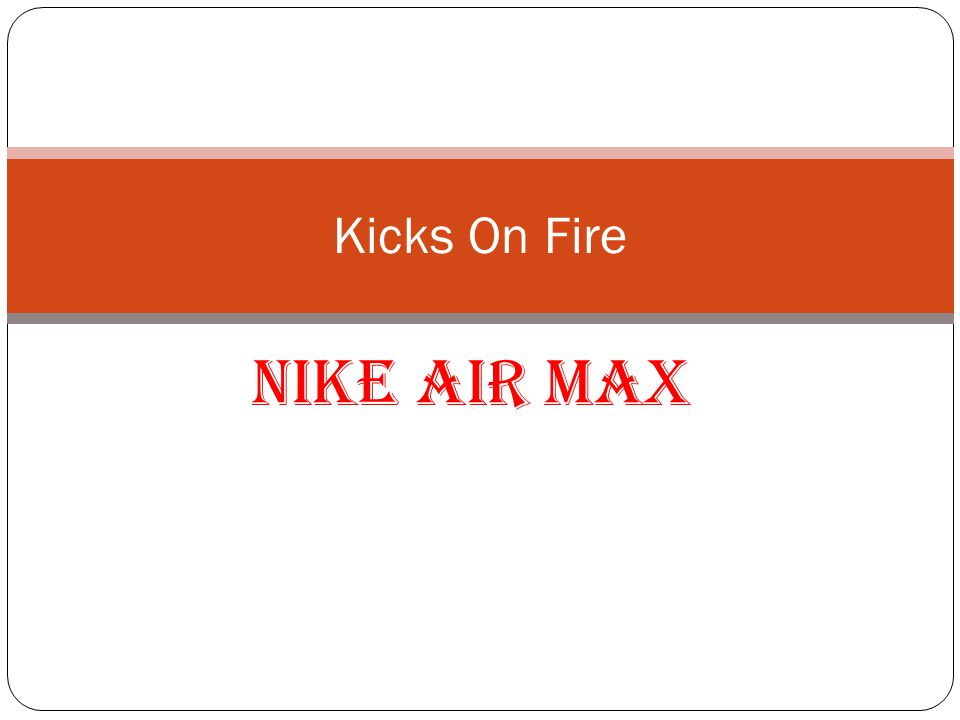NIKE AIR MAX Kicks On Fire