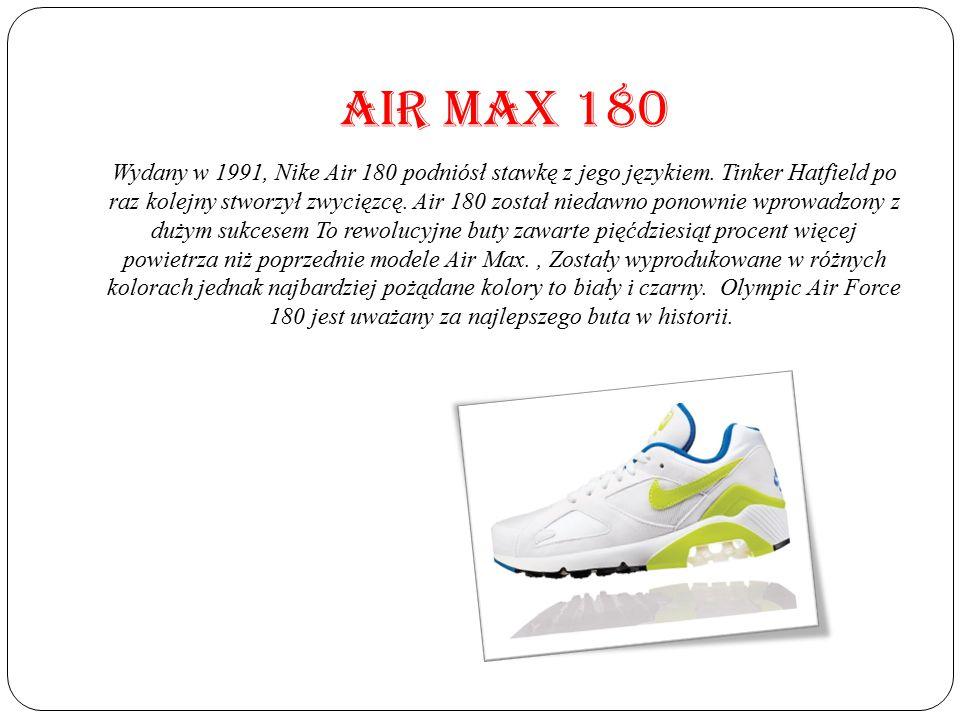 AIR MAX 180 Wydany w 1991, Nike Air 180 podniósł stawkę z jego językiem. Tinker Hatfield po raz kolejny stworzył zwycięzcę. Air 180 został niedawno po