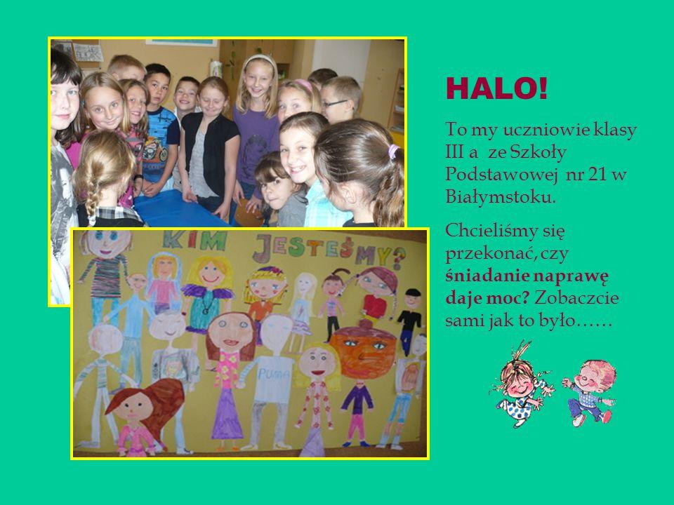 HALO. To my uczniowie klasy III a ze Szkoły Podstawowej nr 21 w Białymstoku.