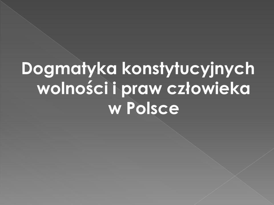 Dogmatyka konstytucyjnych wolności i praw człowieka w Polsce