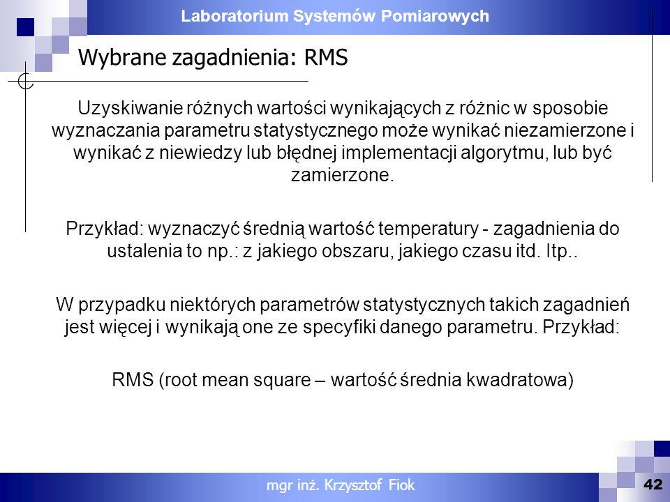 Laboratorium Systemów Pomiarowych Wybrane zagadnienia: RMS Uzyskiwanie różnych wartości wynikających z różnic w sposobie wyznaczania parametru statyst
