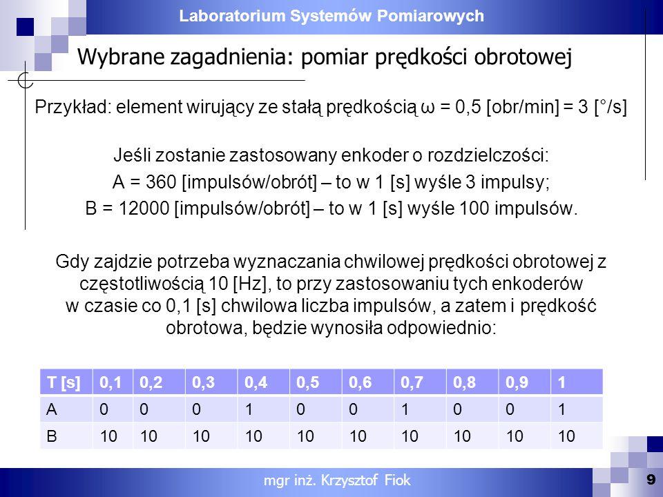 Laboratorium Systemów Pomiarowych Wybrane zagadnienia: pomiar prędkości obrotowej Przykład: element wirujący ze stałą prędkością ω = 0,5 [obr/min] = 3