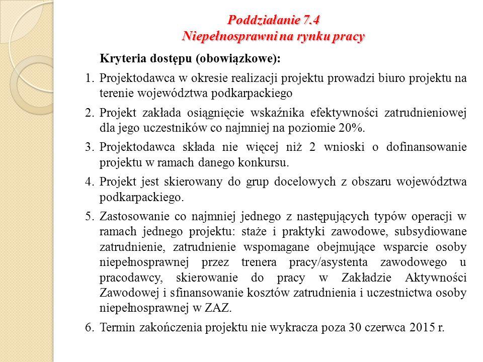 Poddziałanie 7.4 Niepełnosprawni na rynku pracy Kryteria strategiczne (dodatkowo punktowane): 1.