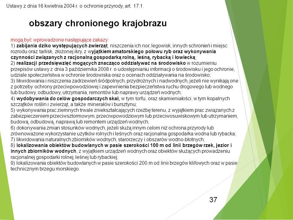 37 Ustawy z dnia 16 kwietnia 2004 r. o ochronie przyrody, art. 17.1. obszary chronionego krajobrazu mogą być wprowadzone następujące zakazy: 1) zabija