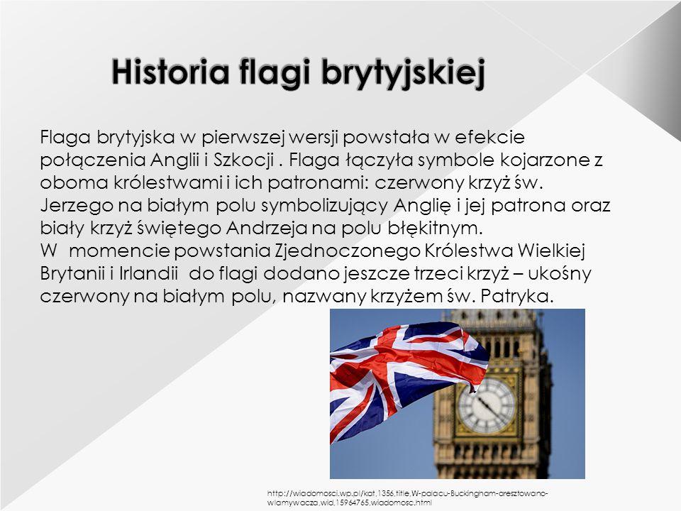 Flaga brytyjska w pierwszej wersji powstała w efekcie połączenia Anglii i Szkocji. Flaga łączyła symbole kojarzone z oboma królestwami i ich patronami