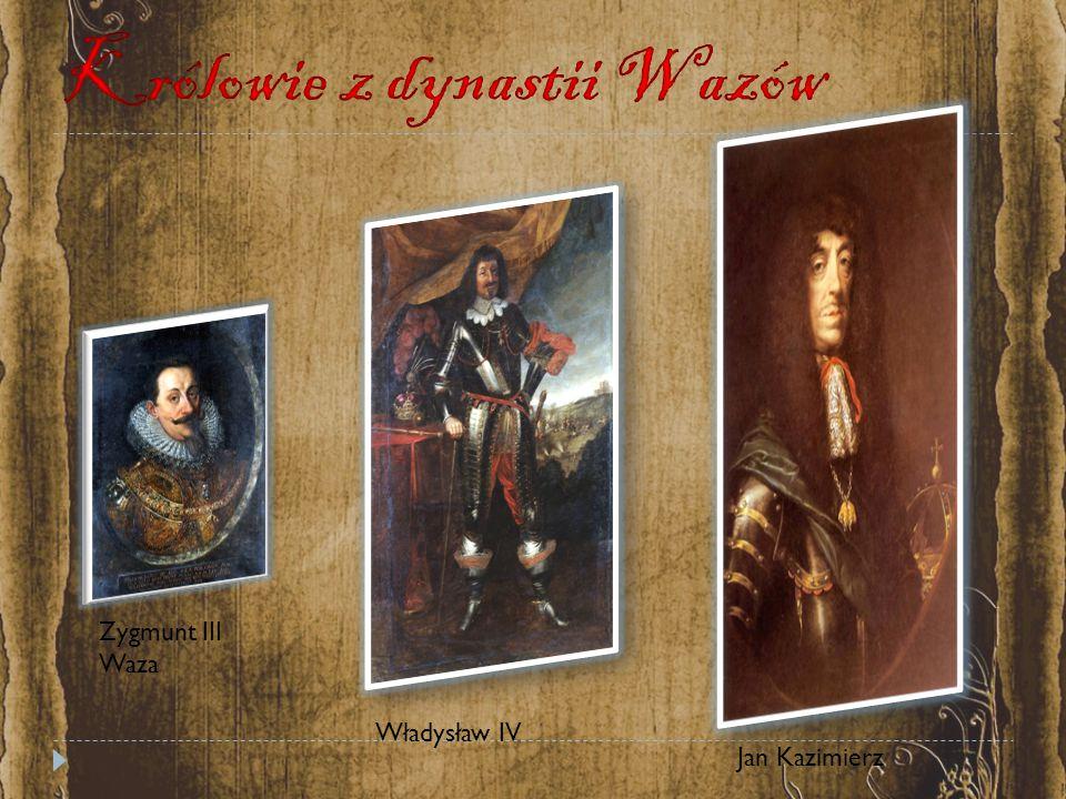 Zygmunt III Waza Władysław IV Jan Kazimierz