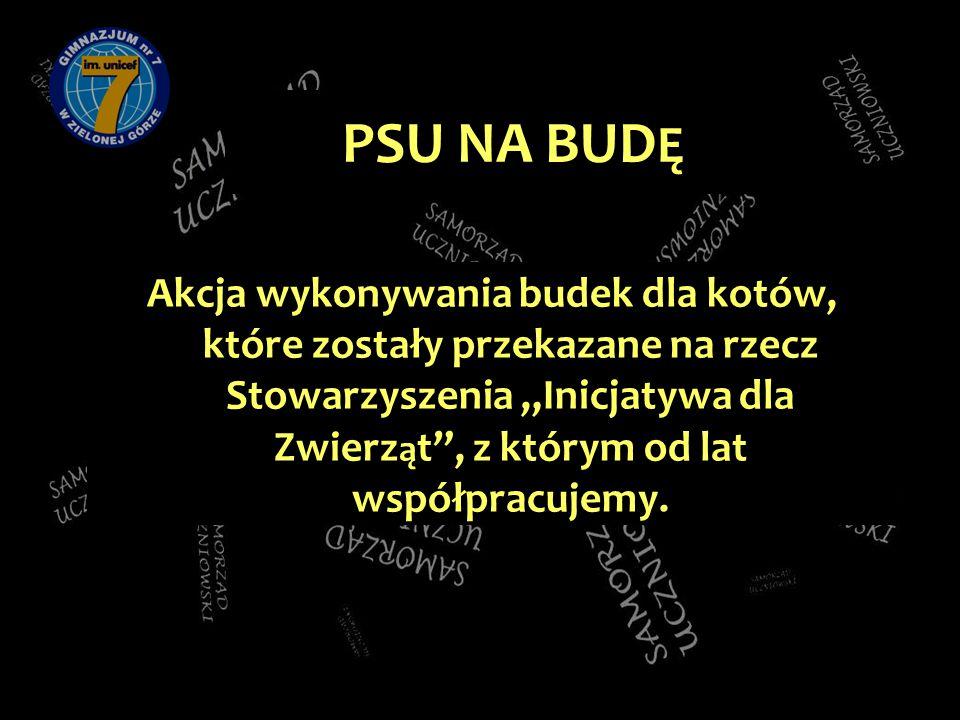 """PSU NA BUD Ę Akcja wykonywania budek dla kotów, które zostały przekazane na rzecz Stowarzyszenia """"Inicjatywa dla Zwierz ą t , z którym od lat współpracujemy."""