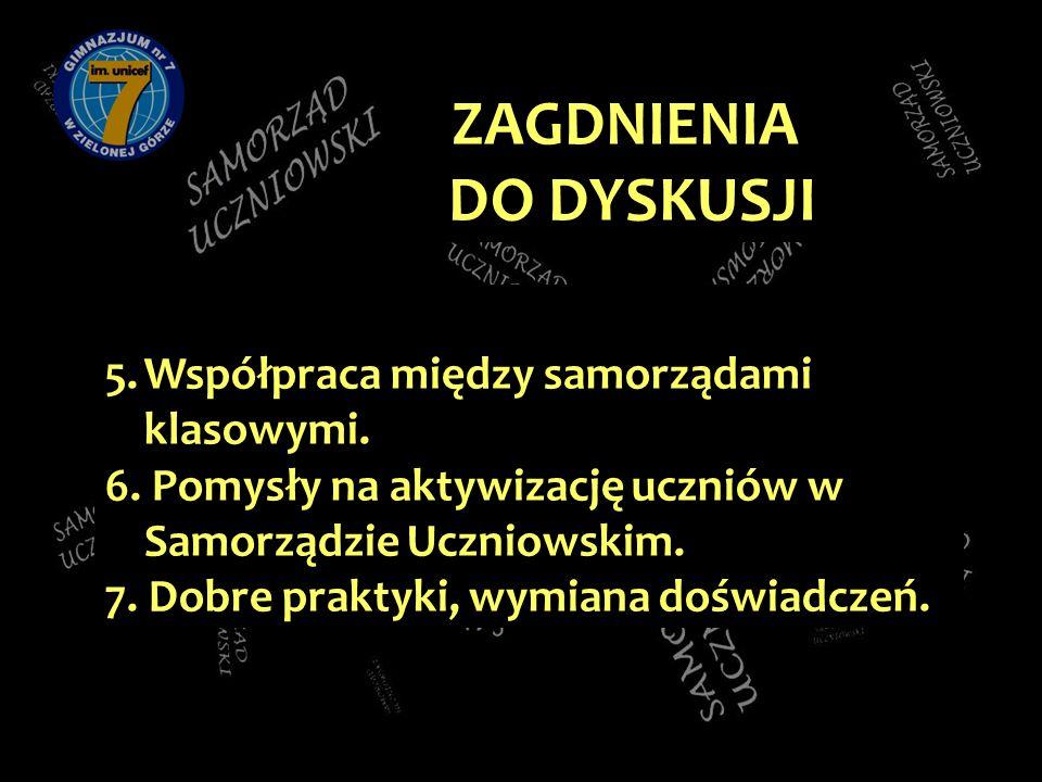 5.Współpraca między samorządami klasowymi. 6.