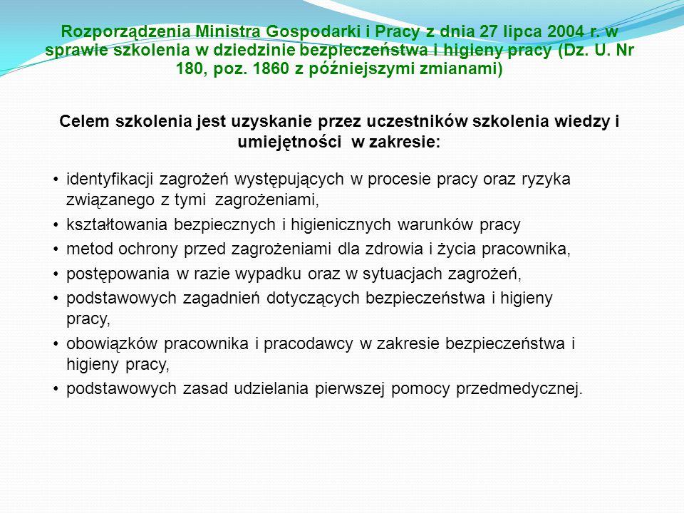 Rozporządzenia Ministra Gospodarki i Pracy z dnia 27 lipca 2004 r. w sprawie szkolenia w dziedzinie bezpieczeństwa i higieny pracy (Dz. U. Nr 180, poz