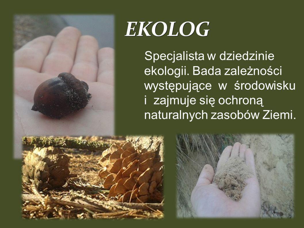 EKOLOG Specjalista w dziedzinie ekologii.