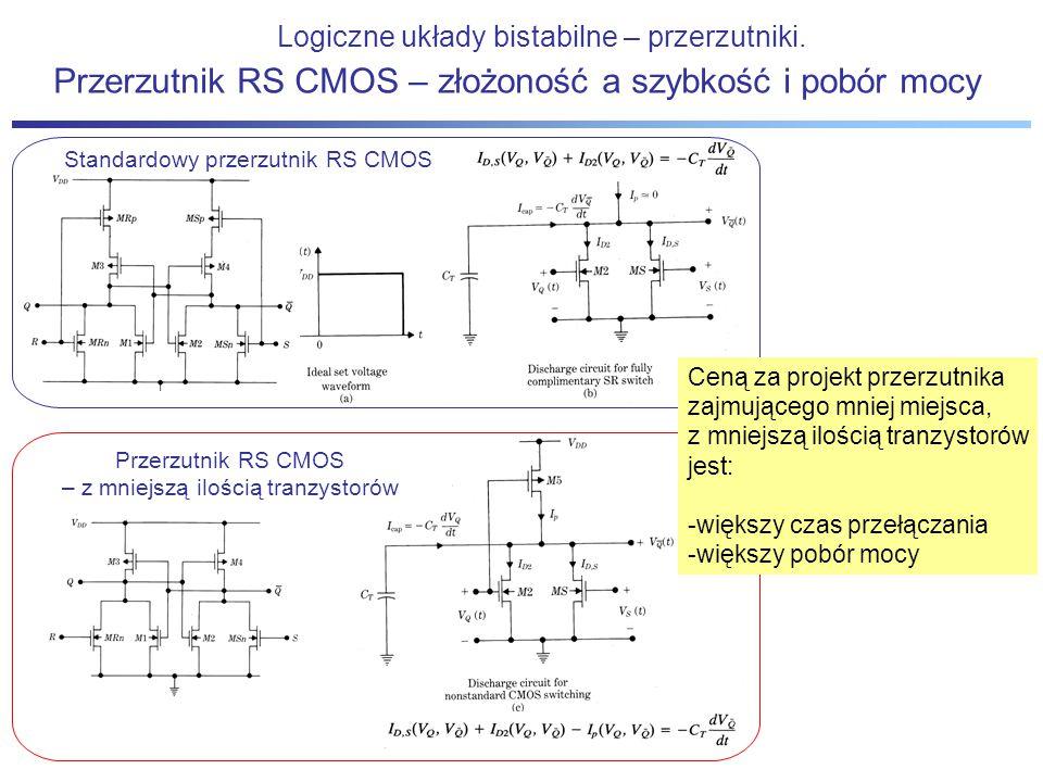 Logiczne układy bistabilne – przerzutniki. Przerzutnik RS CMOS – złożoność a szybkość i pobór mocy Przerzutnik RS CMOS – z mniejszą ilością tranzystor