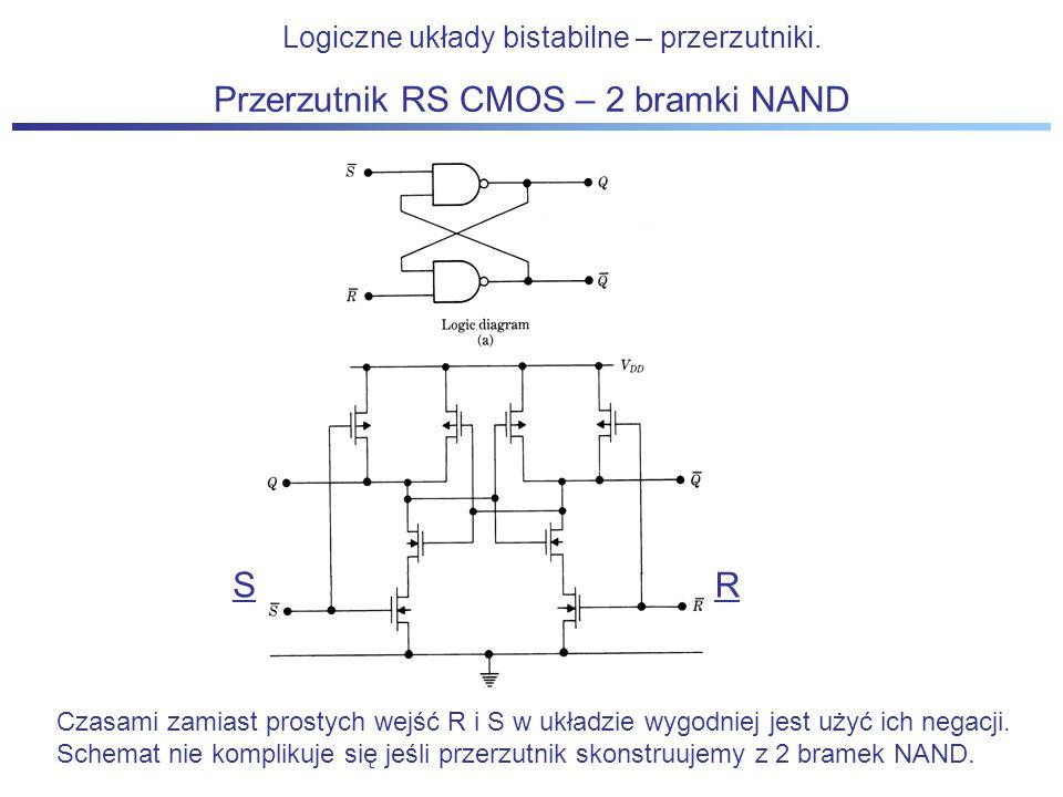 Logiczne układy bistabilne – przerzutniki. Przerzutnik RS CMOS – 2 bramki NAND Czasami zamiast prostych wejść R i S w układzie wygodniej jest użyć ich