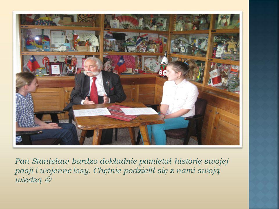 Pan Stanisław bardzo dokładnie pamiętał historię swojej pasji i wojenne losy.