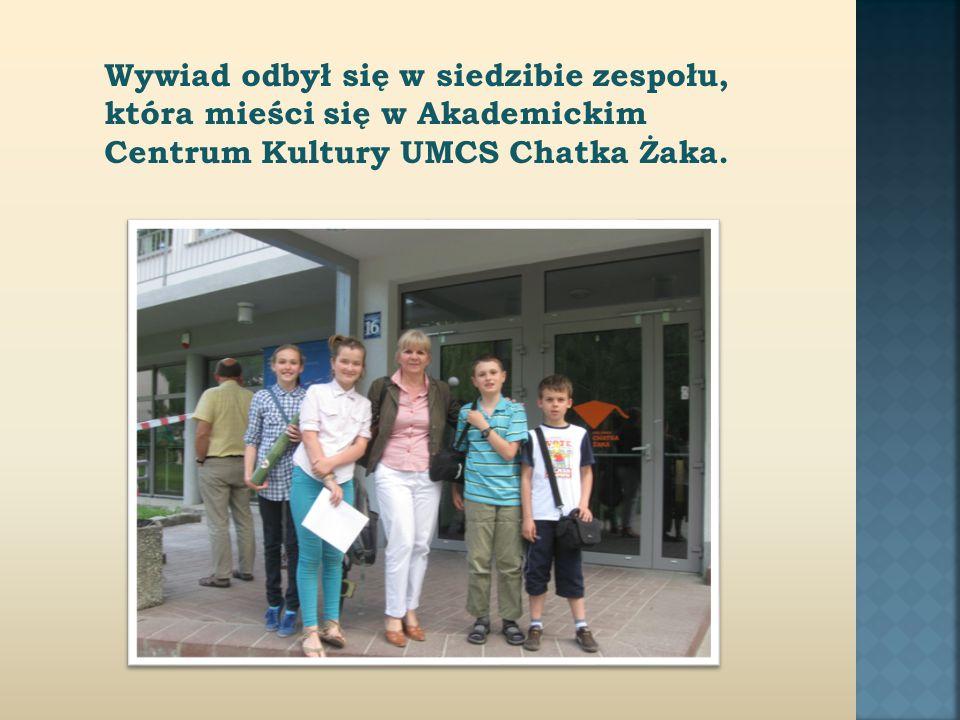 Wywiad odbył się w siedzibie zespołu, która mieści się w Akademickim Centrum Kultury UMCS Chatka Żaka.