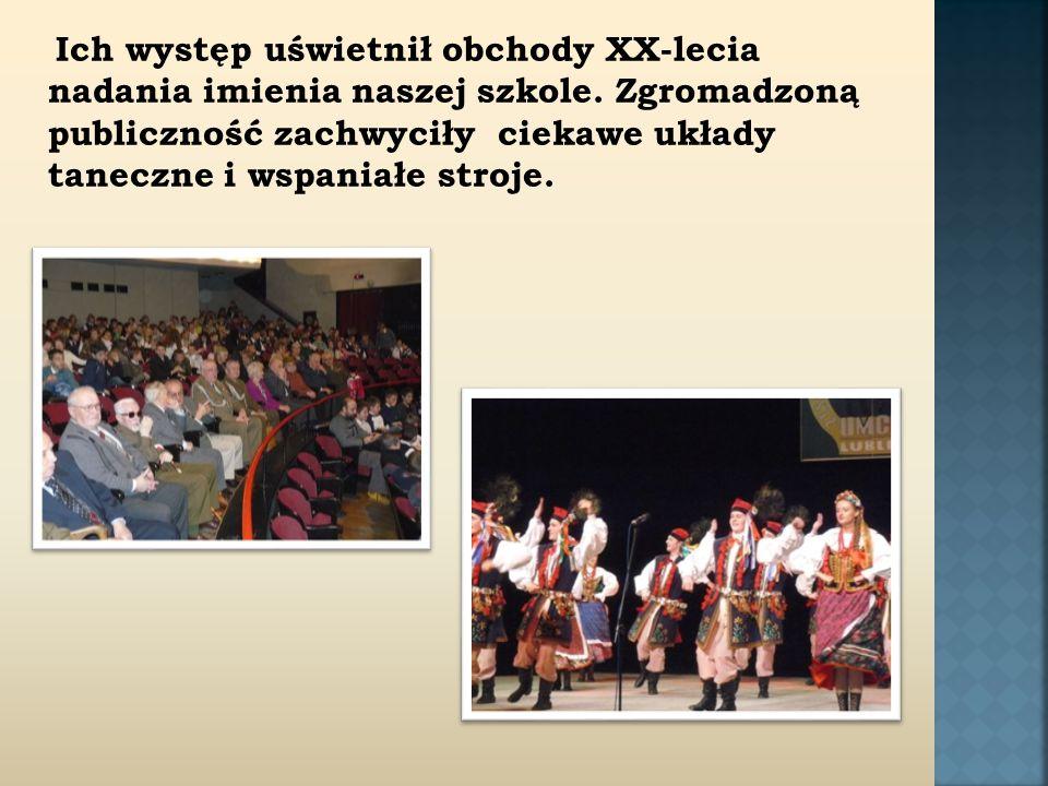 Ich występ uświetnił obchody XX-lecia nadania imienia naszej szkole.