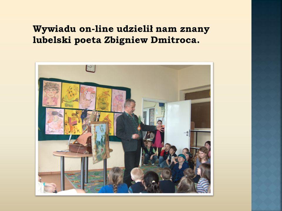 Wywiadu on-line udzielił nam znany lubelski poeta Zbigniew Dmitroca.