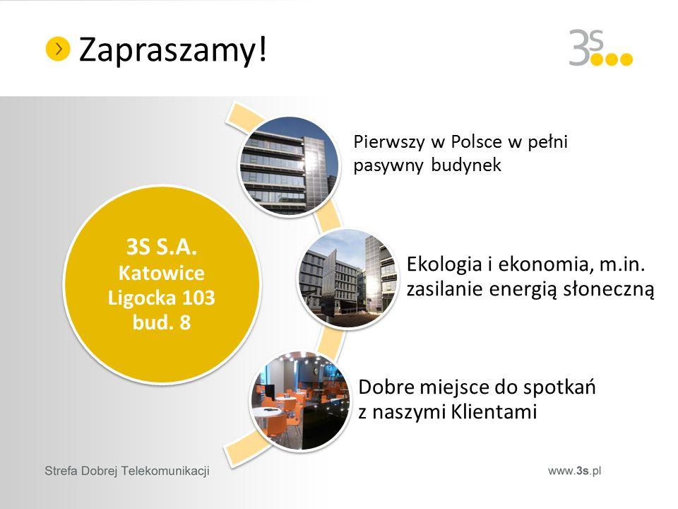 Zapraszamy. 3S S.A. Katowice Ligocka 103 bud.