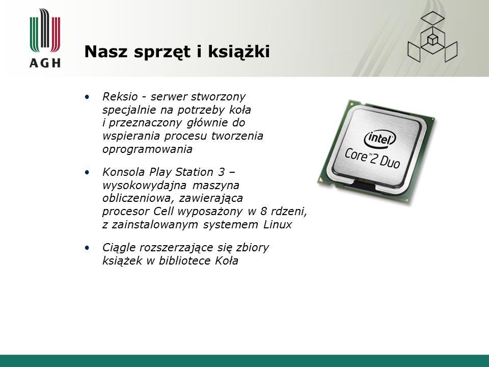 Nasz sprzęt i książki Reksio - serwer stworzony specjalnie na potrzeby koła i przeznaczony głównie do wspierania procesu tworzenia oprogramowania Konsola Play Station 3 – wysokowydajna maszyna obliczeniowa, zawierająca procesor Cell wyposażony w 8 rdzeni, z zainstalowanym systemem Linux Ciągle rozszerzające się zbiory książek w bibliotece Koła