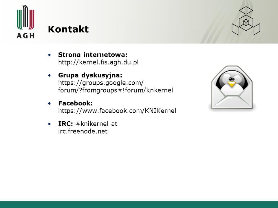 Strona internetowa: http://kernel.fis.agh.du.pl Grupa dyskusyjna: https://groups.google.com/ forum/ fromgroups#!forum/knkernel Facebook: https://www.facebook.com/KNIKernel IRC: #knikernel at irc.freenode.net Kontakt