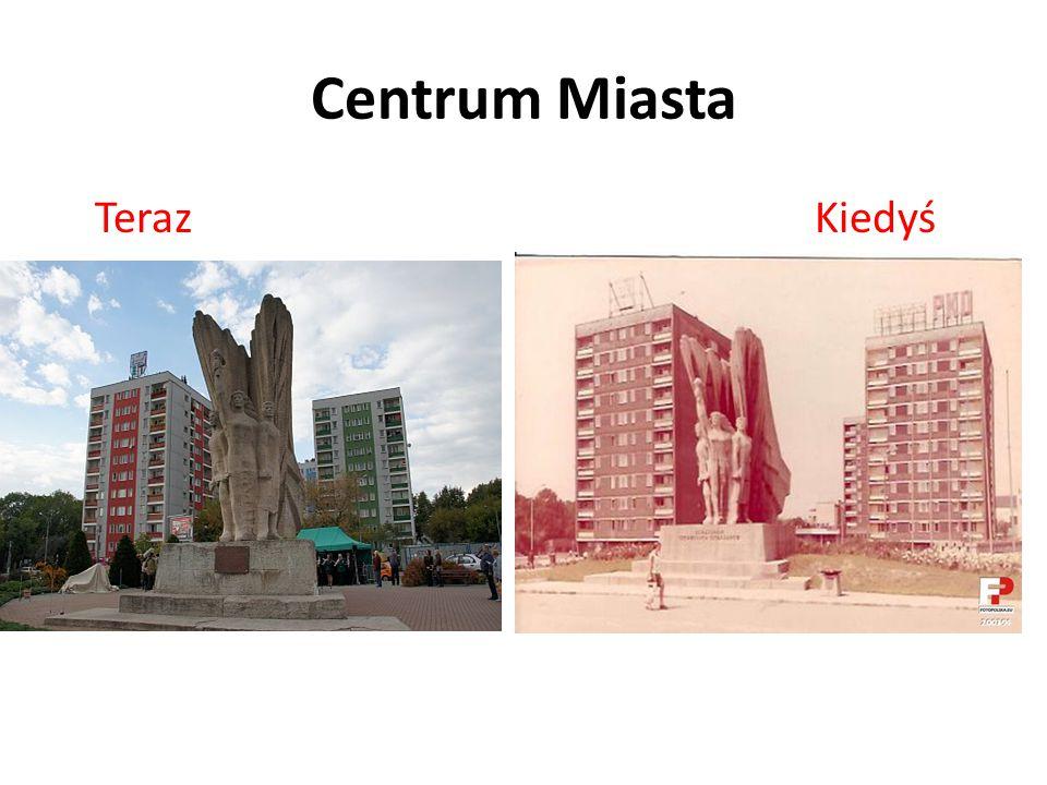 Centrum Miasta Teraz Kiedyś