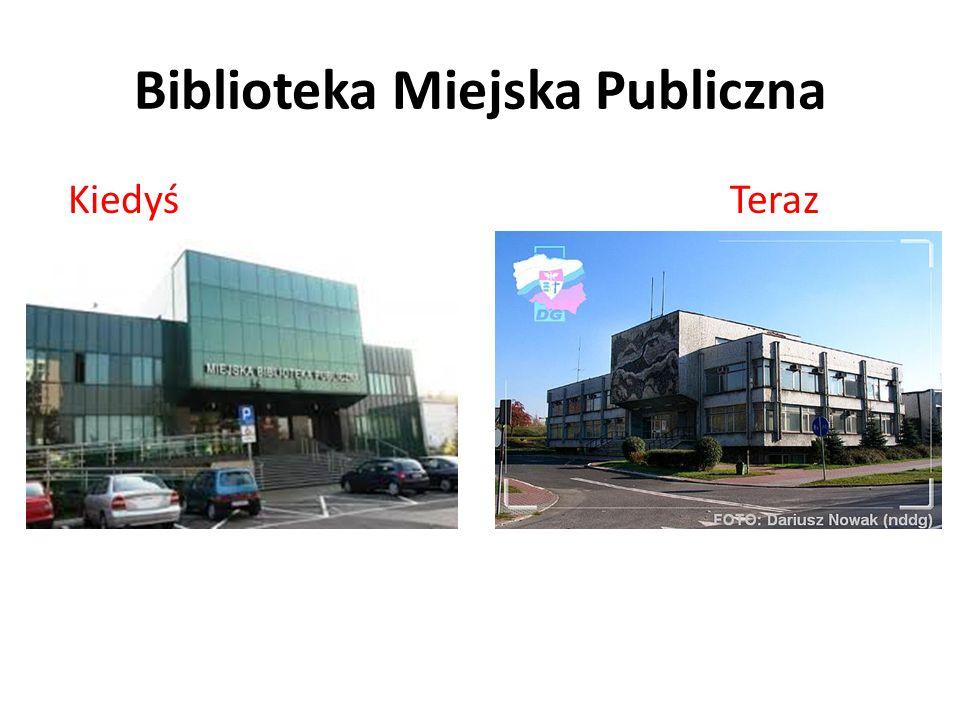 Biblioteka Miejska Publiczna Kiedyś Teraz