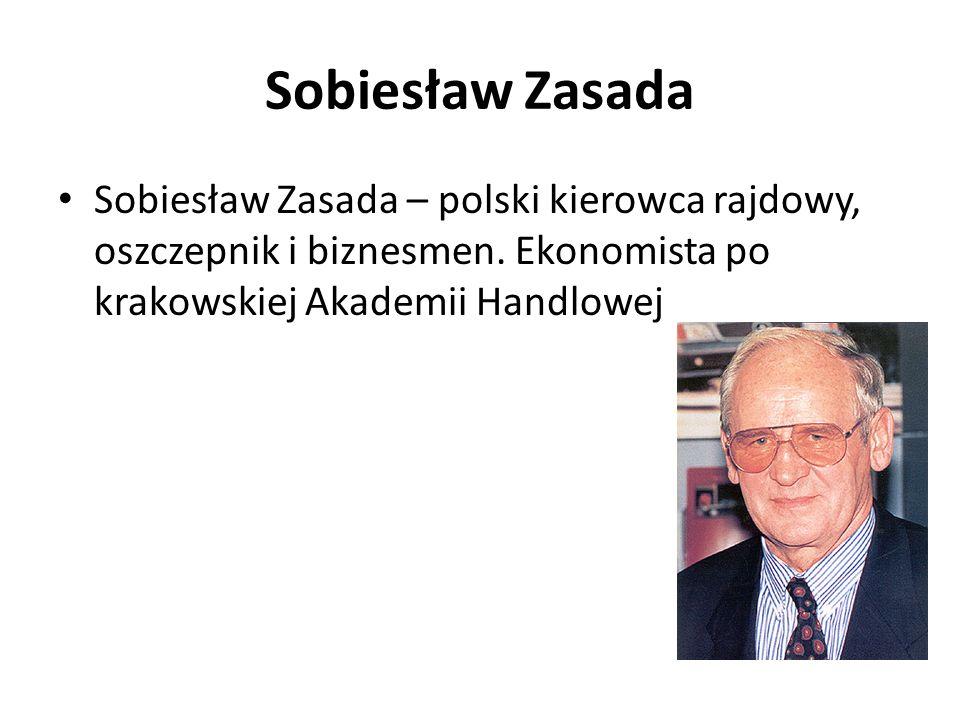 Sobiesław Zasada Sobiesław Zasada – polski kierowca rajdowy, oszczepnik i biznesmen. Ekonomista po krakowskiej Akademii Handlowej