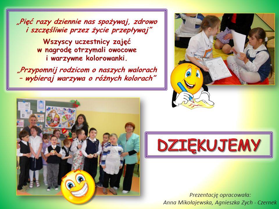 Prezentację opracowała: Anna Mikołajewska, Agnieszka Zych - Czernek