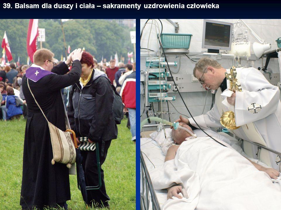 39. Balsam dla duszy i ciała – sakramenty uzdrowienia człowieka
