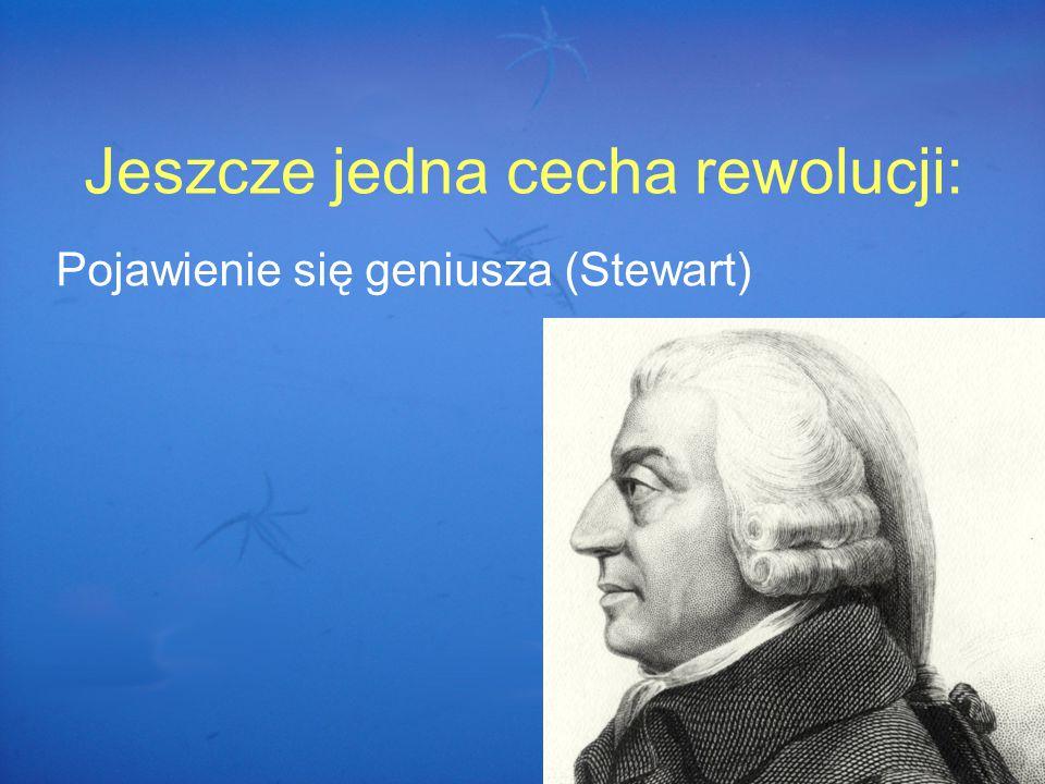 Jeszcze jedna cecha rewolucji: Pojawienie się geniusza (Stewart)