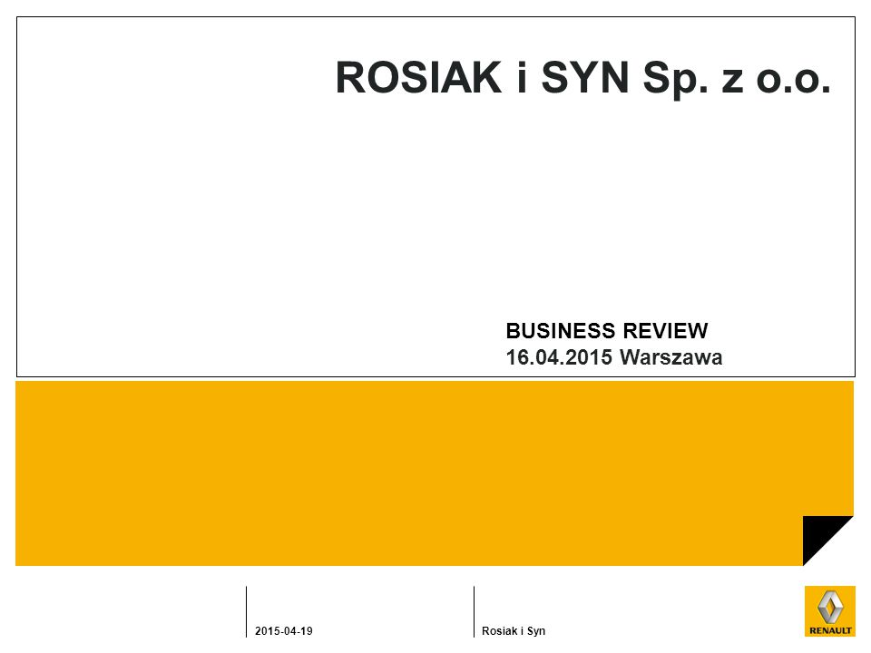 2015-04-19Rosiak i Syn ROSIAK i SYN Sp. z o.o. BUSINESS REVIEW 16.04.2015 Warszawa