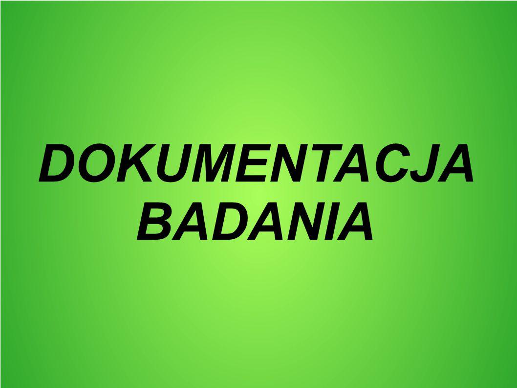 DOKUMENTACJA BADANIA