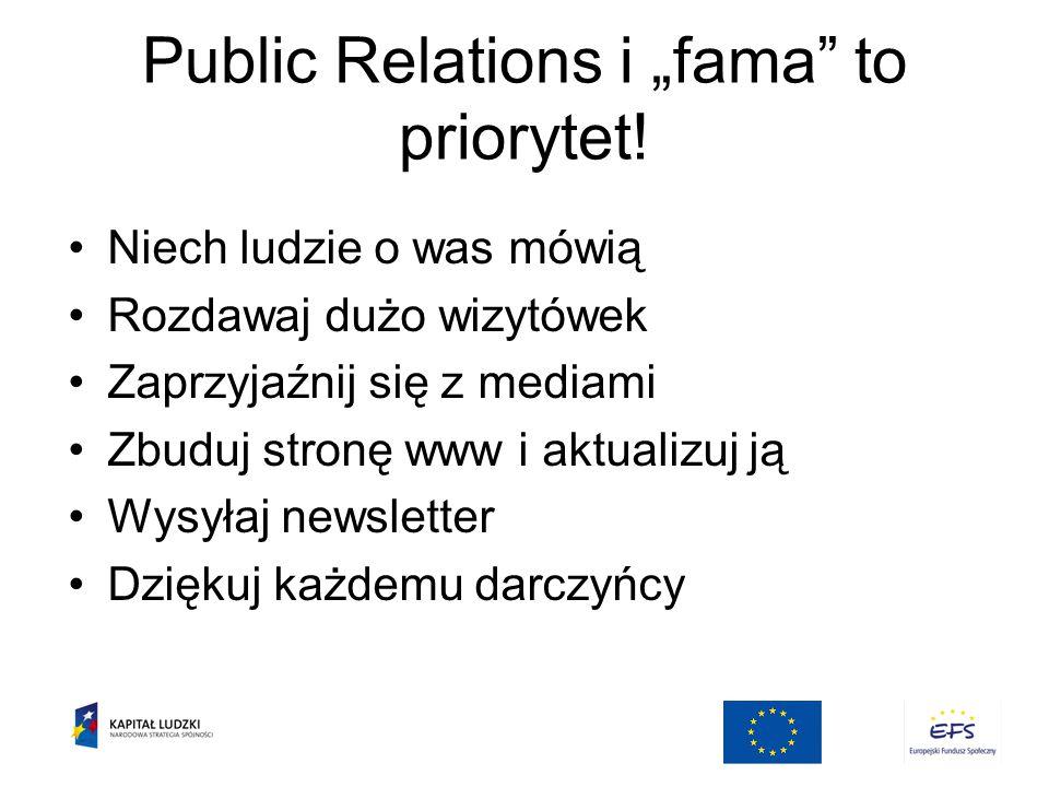 "Public Relations i ""fama to priorytet."
