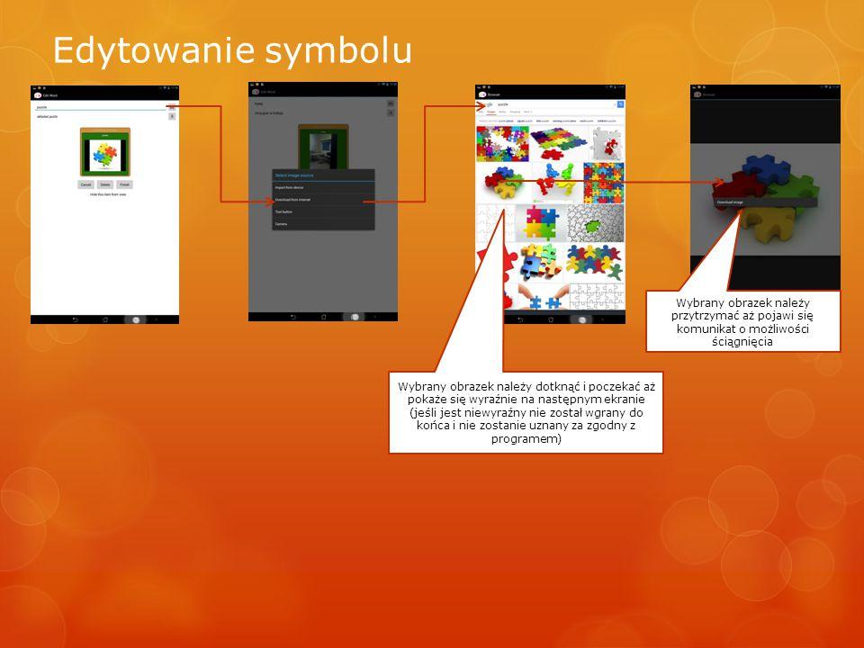 Edytowanie symbolu Wybrany obrazek należy dotknąć i poczekać aż pokaże się wyraźnie na następnym ekranie (jeśli jest niewyraźny nie został wgrany do k