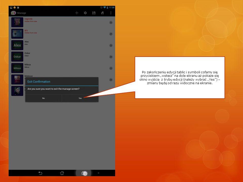 """Po zakończeniu edycji tablic i symboli cofamy się przyciskiem """"wstecz"""" na dole ekranu aż pokaże się okno wyjścia z trybu edycji (należy wybrać """"Yes"""")"""