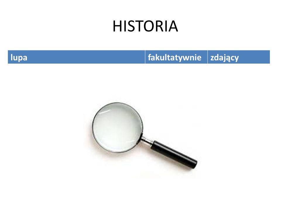 HISTORIA lupafakultatywniezdający